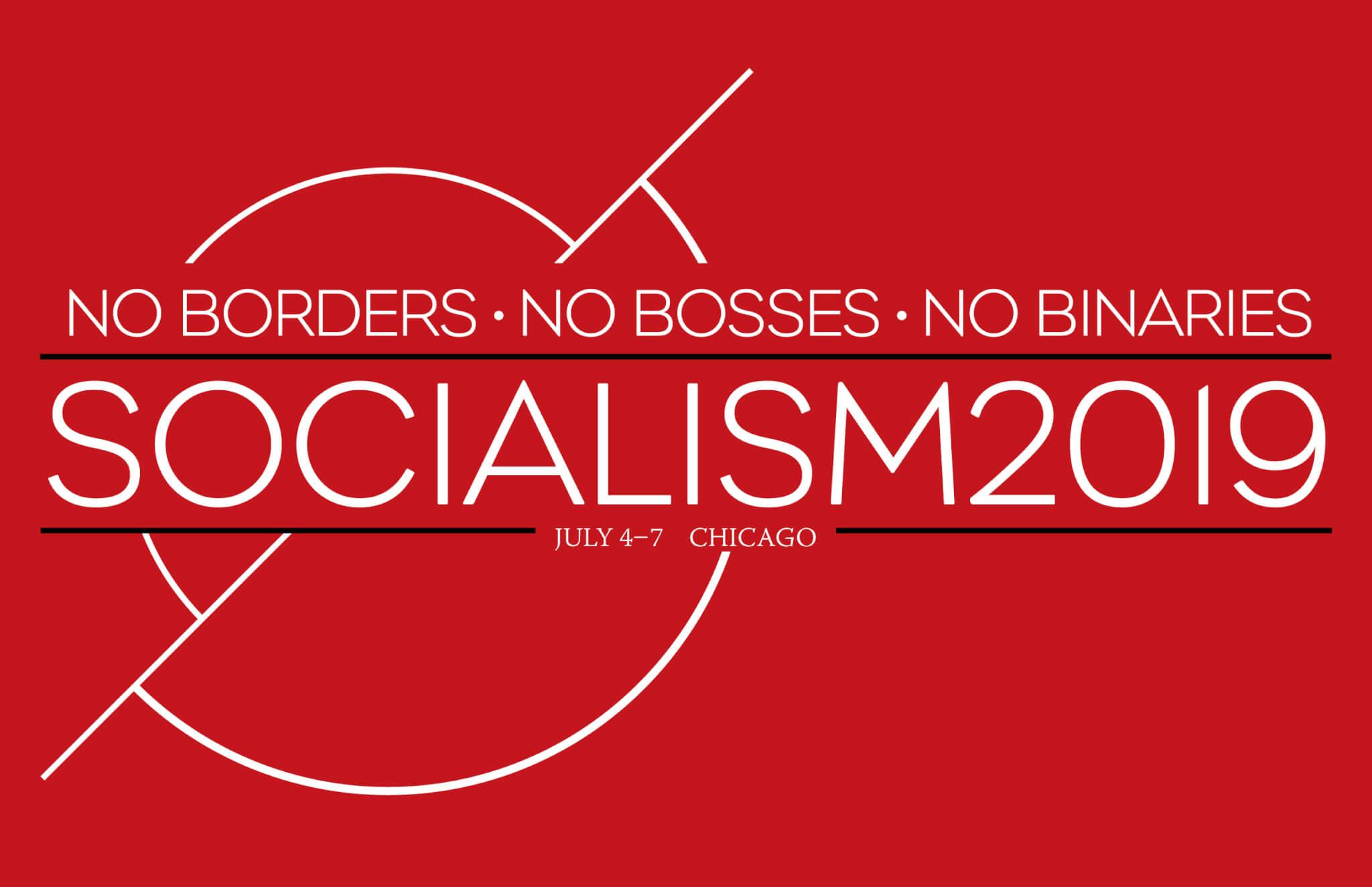 Socialism Conference 2019 - July 4-7, Chicago - Socialism 2019